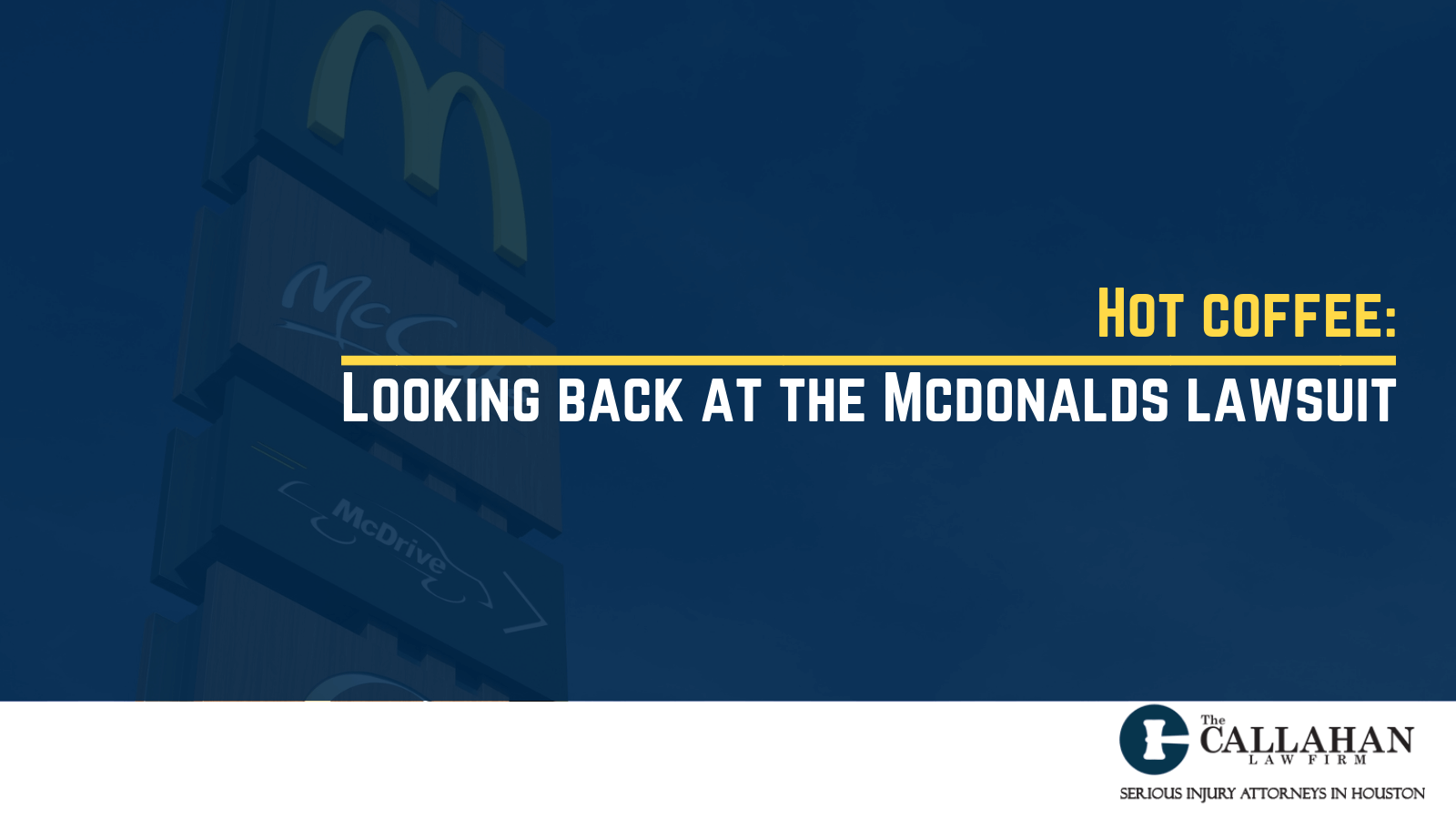 Hot coffee: Looking back at the Mcdonalds lawsuit