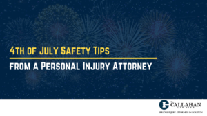 4th of July Safety Tips from a Personal Injury Attorney | Callahan Law Firm