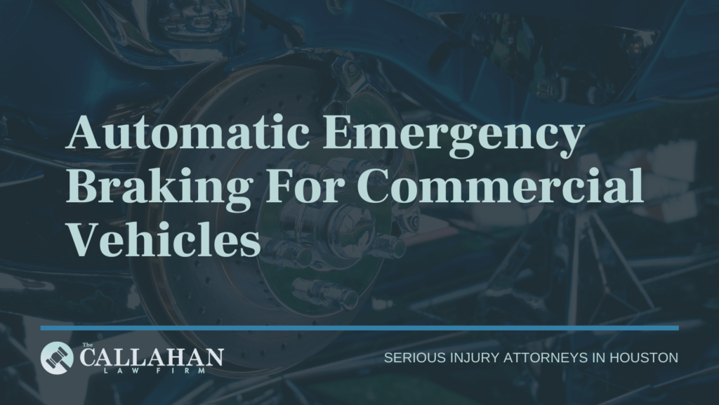 Automatic Emergency Braking For Commercial Vehicles- houston texas - injury attorney
