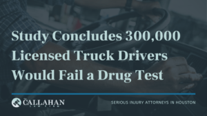 study concludes 300,000 licensed truck drivers would fail a drug test